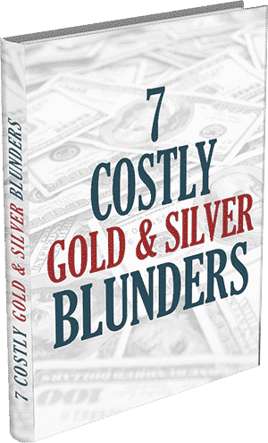 7 Costly Gold & Silver Blunders
